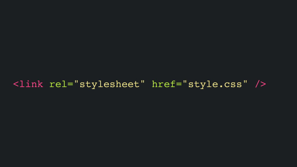 "<link rel=""stylesheet"" href=""style.css"" />"