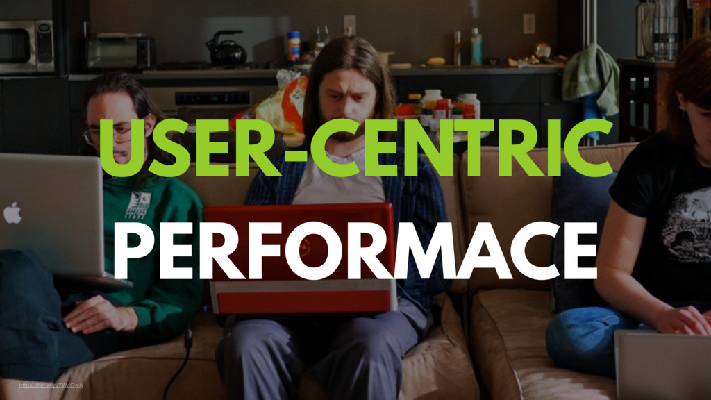 https://flic.kr/p/7WcQwA USER-CENTRIC PERFORMACE