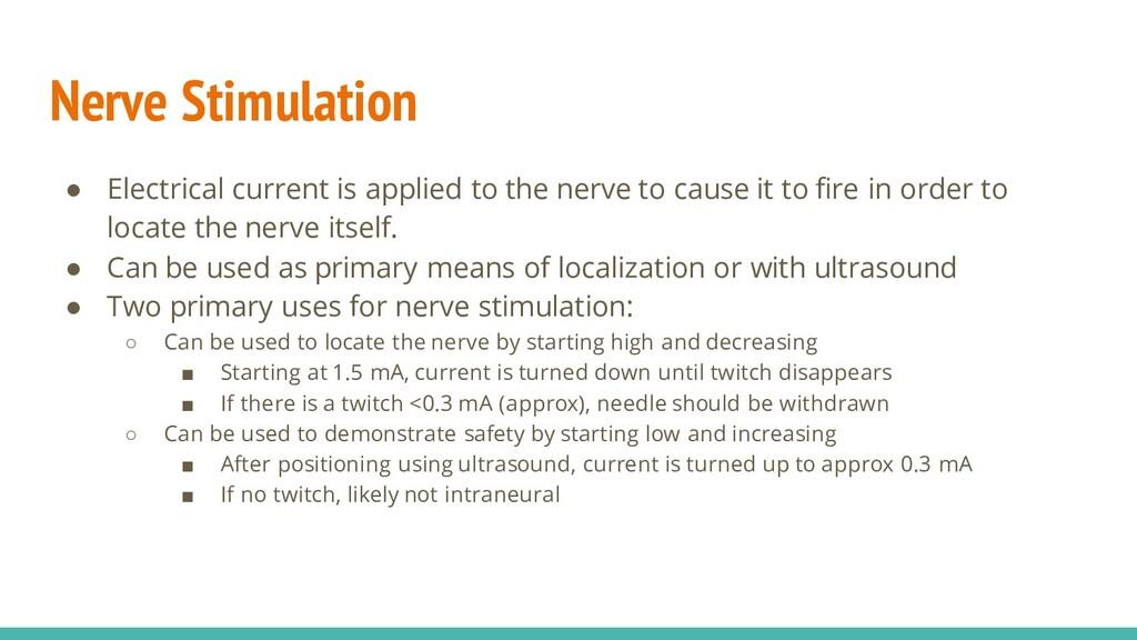 Nerve Stimulation ● Electrical current is appli...