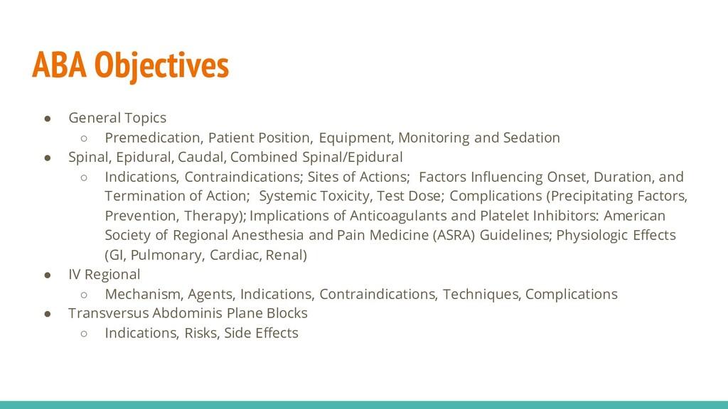 ABA Objectives ● General Topics ○ Premedication...