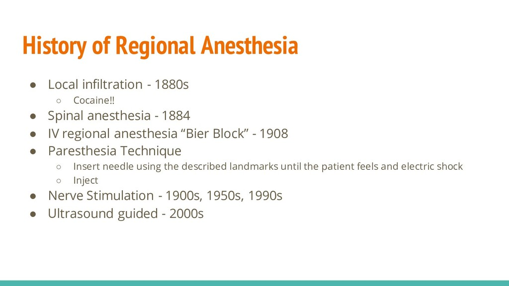 History of Regional Anesthesia ● Local infiltra...