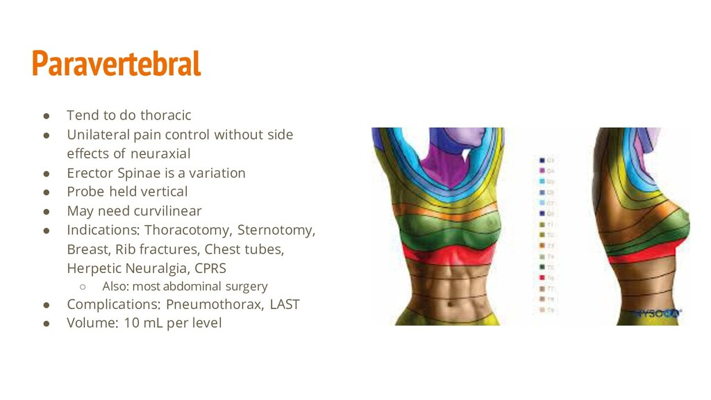 Paravertebral ● Tend to do thoracic ● Unilatera...