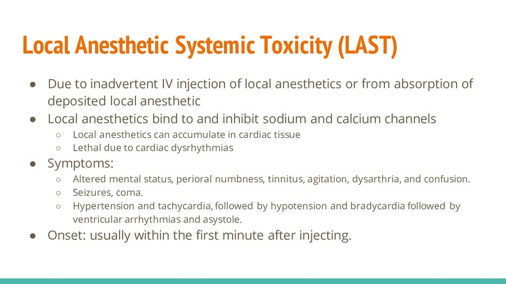 Local Anesthetic Systemic Toxicity (LAST) ● Due...