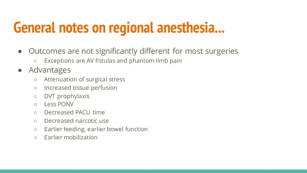General notes on regional anesthesia... ● Outco...