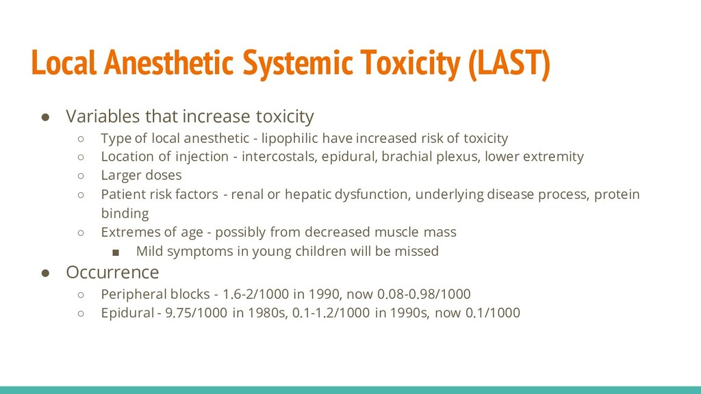 Local Anesthetic Systemic Toxicity (LAST) ● Var...