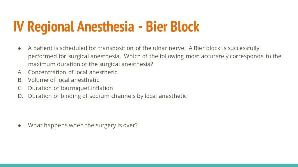 IV Regional Anesthesia - Bier Block ● A patient...