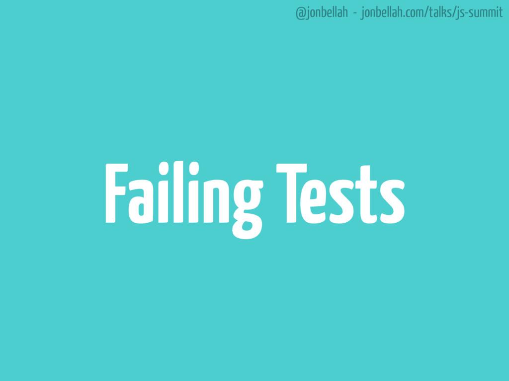 @jonbellah - jonbellah.com/talks/js-summit Fail...