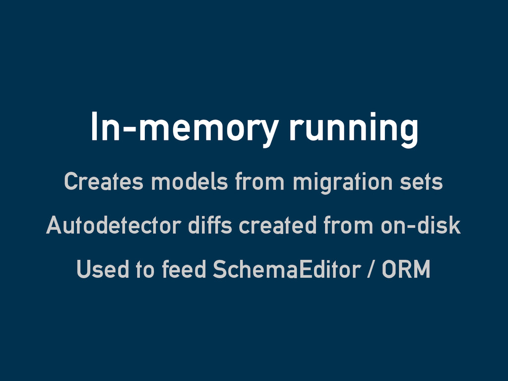 In-memory running Creates models from migration...