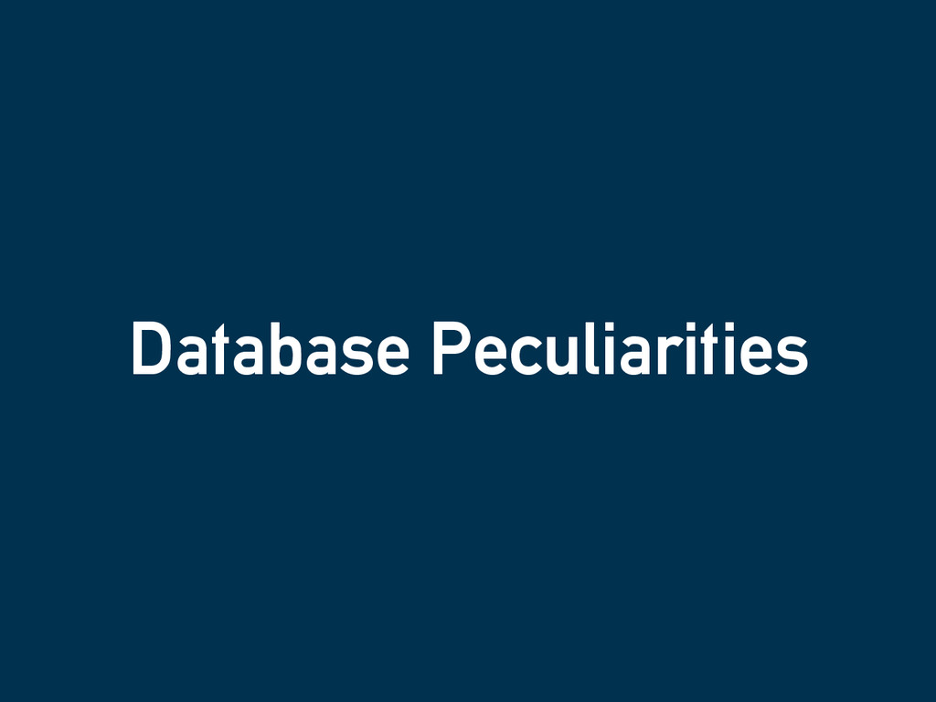 Database Peculiarities