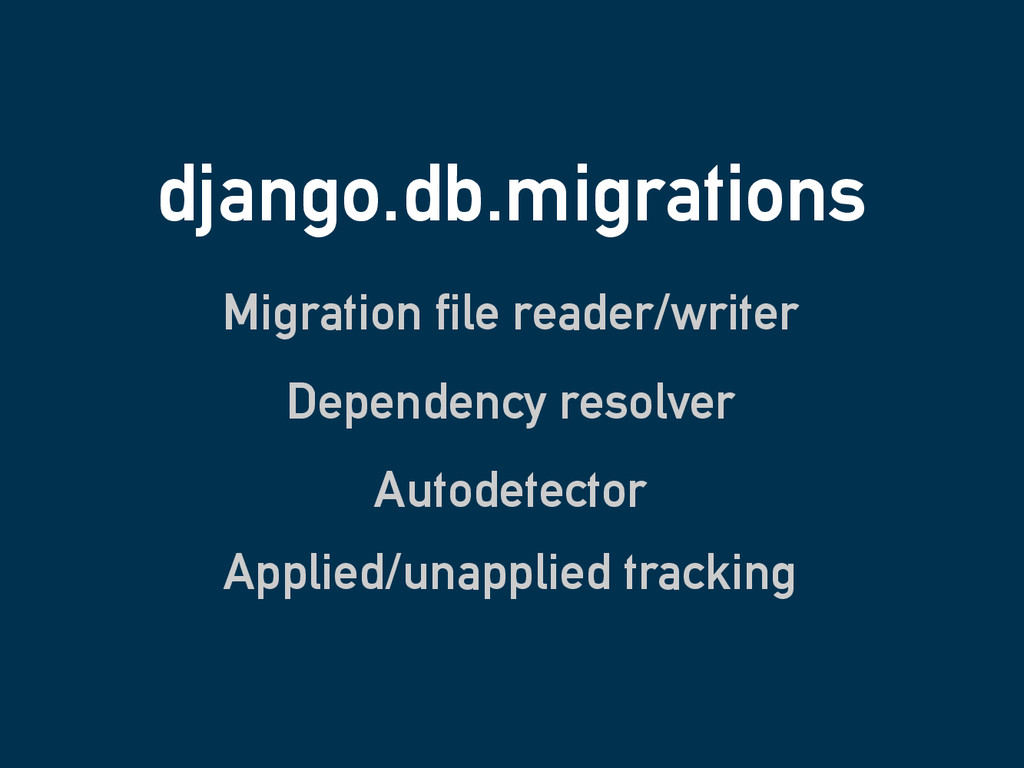 django.db.migrations Migration file reader/writ...