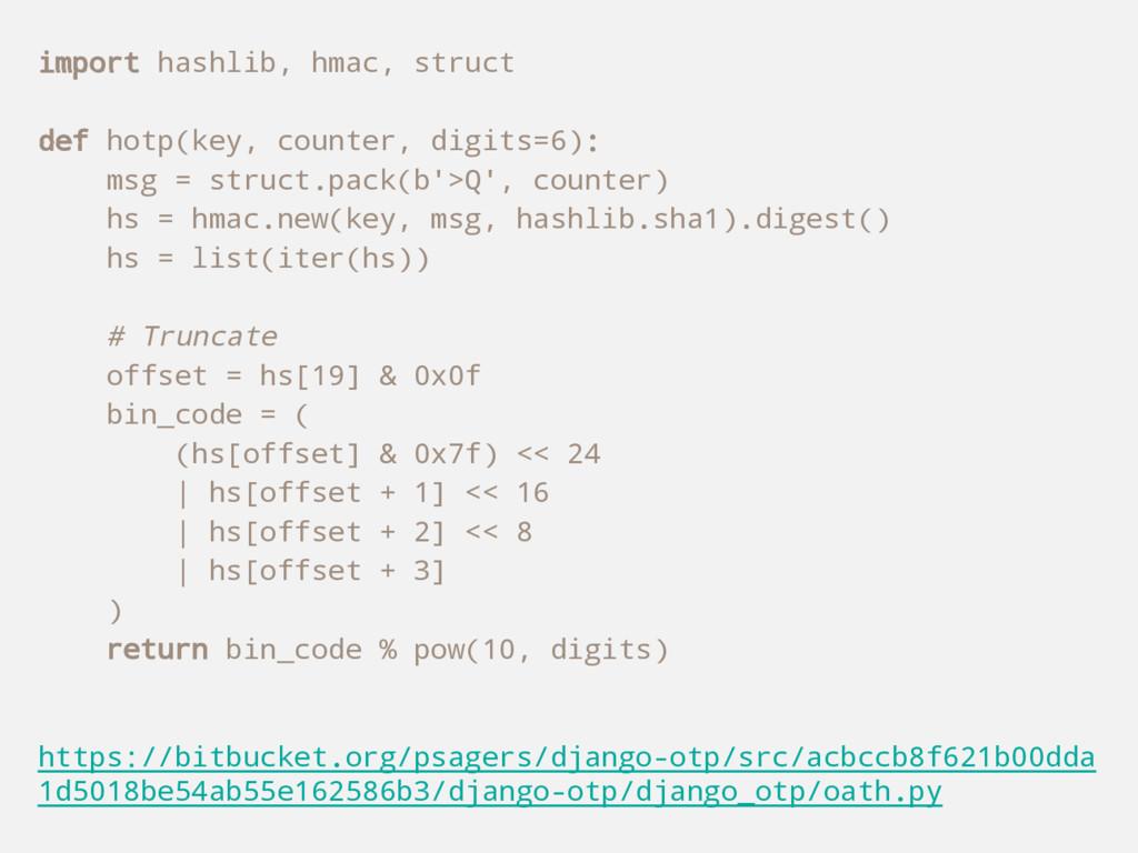 import hashlib, hmac, struct def hotp(key, coun...