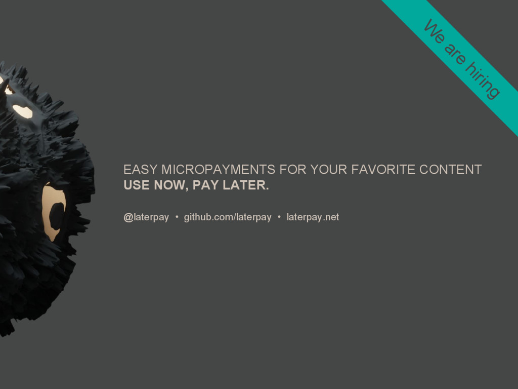 EASY MICROPAYMENTS FOR YOUR FAVORITE CONTENT US...