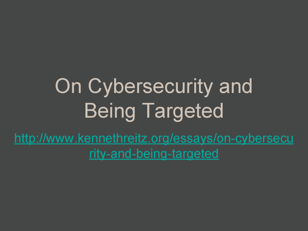 On Cybersecurity and Being Targeted http://www....