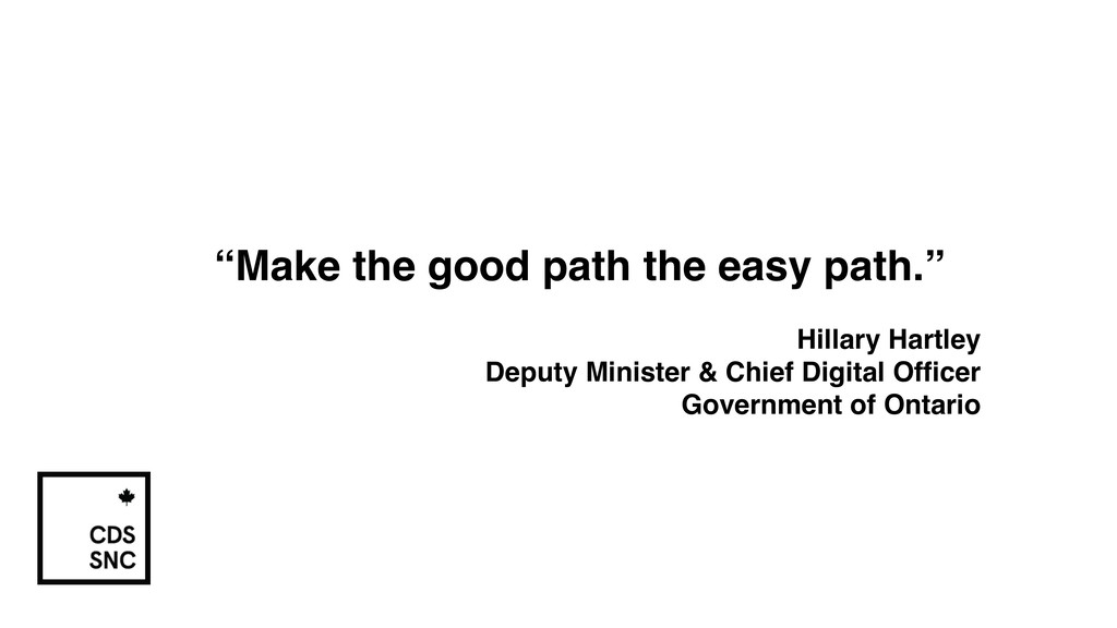 """Make the good path the easy path."" Hillary Har..."