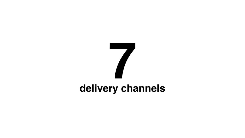 7 delivery channels