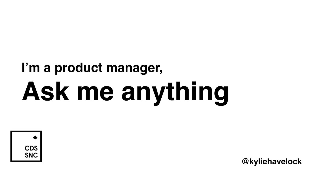 I'm a product manager, Ask me anything @kylieha...