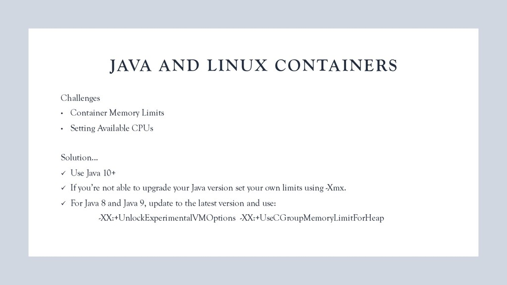 JAVA AND LINUX CONTAINERS Challenges • Containe...