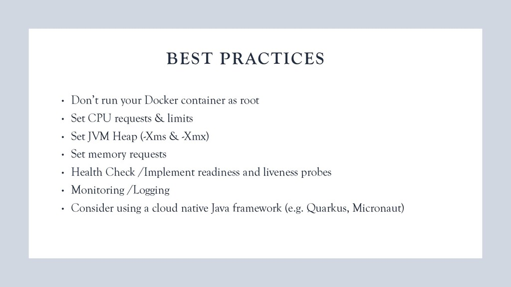 BEST PRACTICES • Don't run your Docker containe...