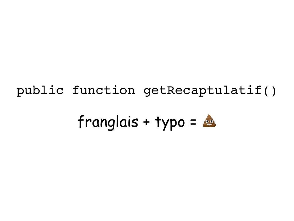 franglais + typo =  public function getRecaptul...