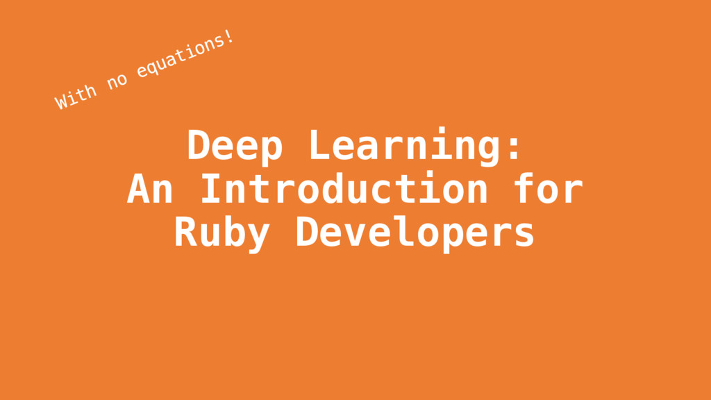 Deep Learning: An Introduction for Ruby Develop...