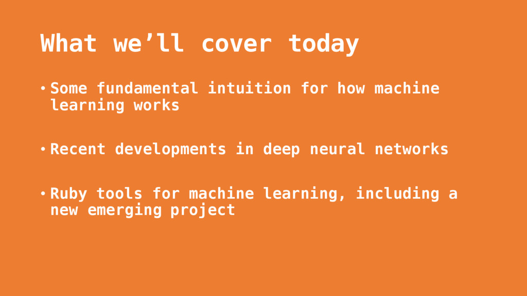 What we'll cover today • Some fundamental intui...