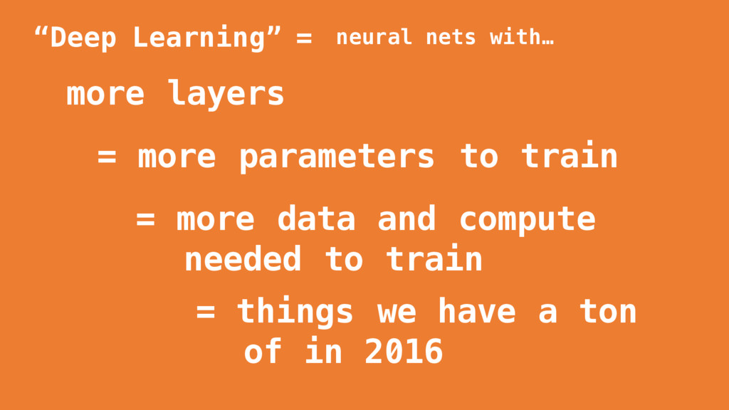 """""""Deep Learning"""" = more layers = more data and c..."""