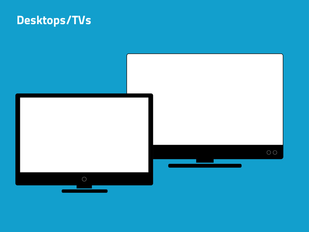 Desktops/TVs