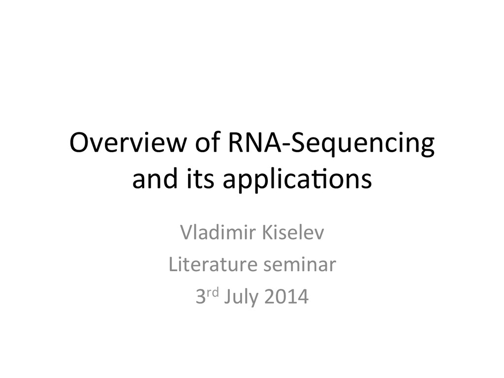 Overview of RNA-‐Sequencing  and i...