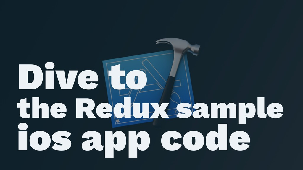 ɹ ɹ Dive to the Redux sample ios app code