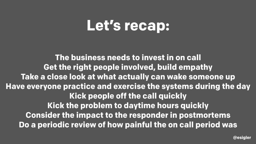 Let's recap: The business needs to invest in on...