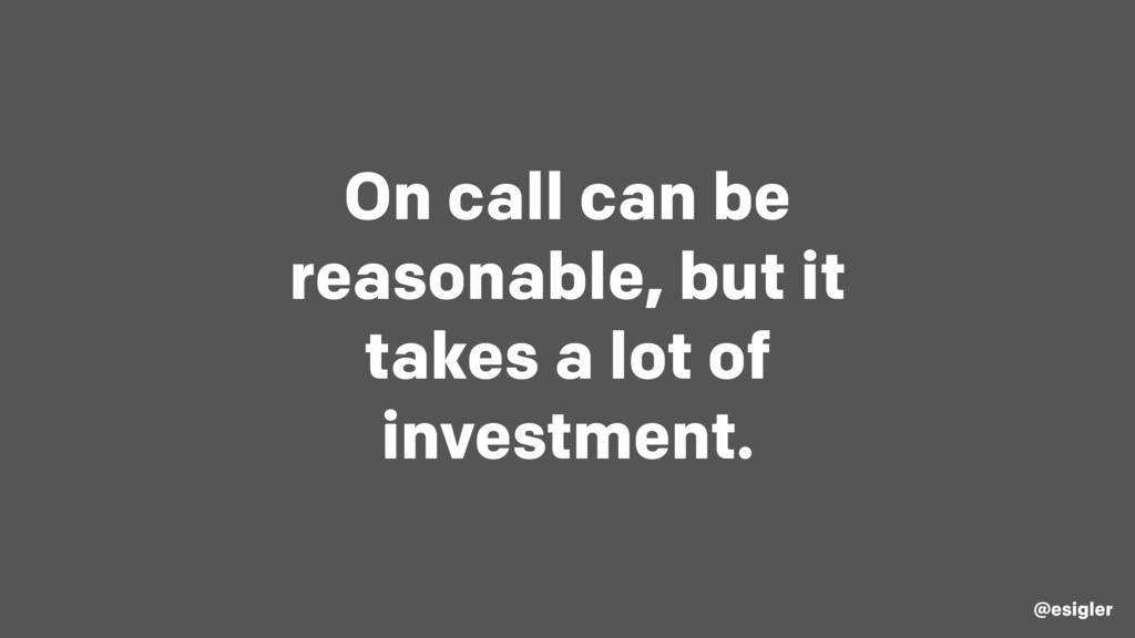 On call can be reasonable, but it takes a lot o...