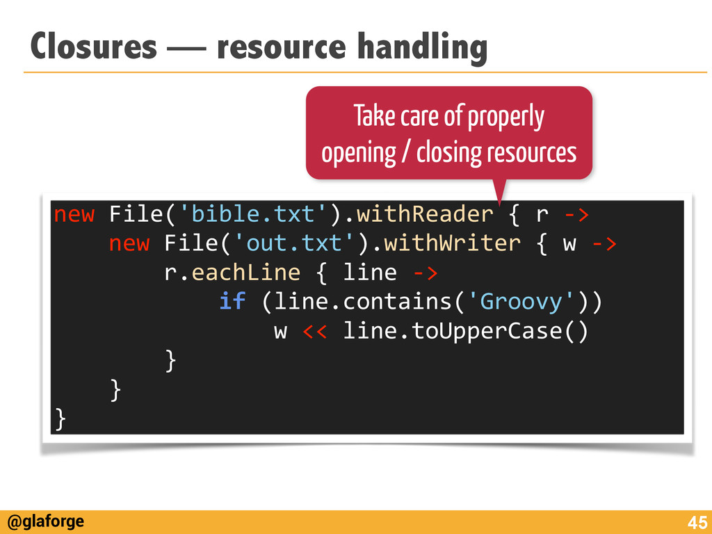@glaforge Closures — resource handling 45 new	