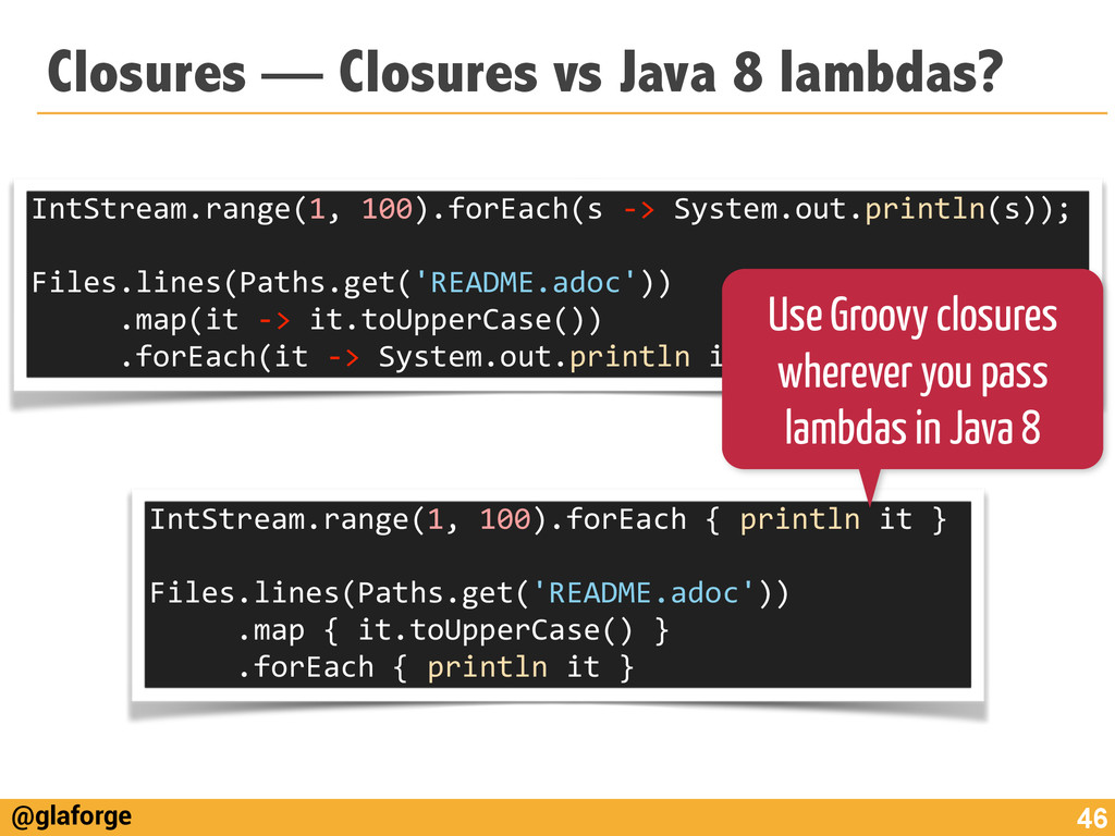 @glaforge Closures — Closures vs Java 8 lambdas...