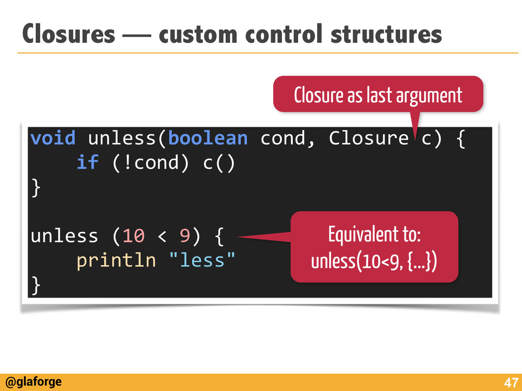 @glaforge Closures — custom control structures ...