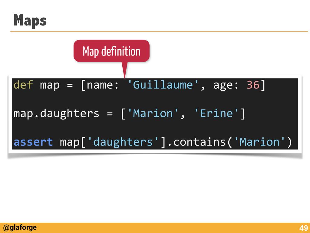 @glaforge Maps 49 def map = [name: ...