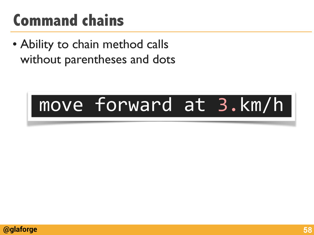 @glaforge Command chains • Ability to chain met...