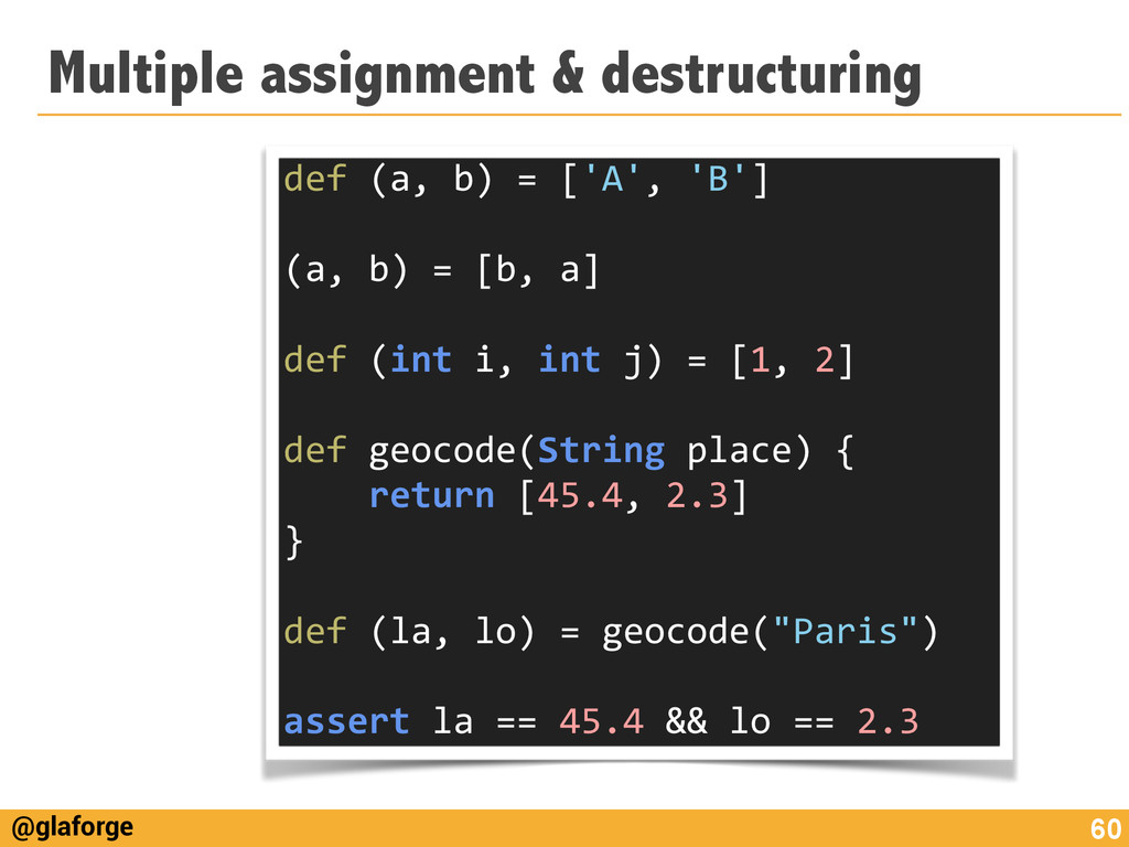@glaforge Multiple assignment & destructuring 6...