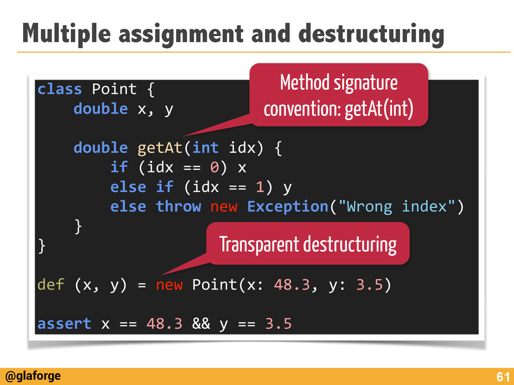 @glaforge Multiple assignment and destructuring...