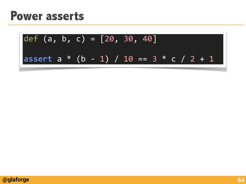 @glaforge Power asserts 64 def (a, b, ...