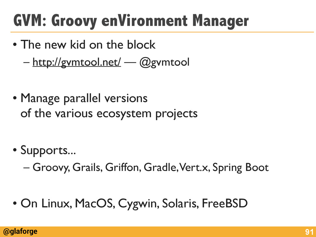 @glaforge GVM: Groovy enVironment Manager • The...