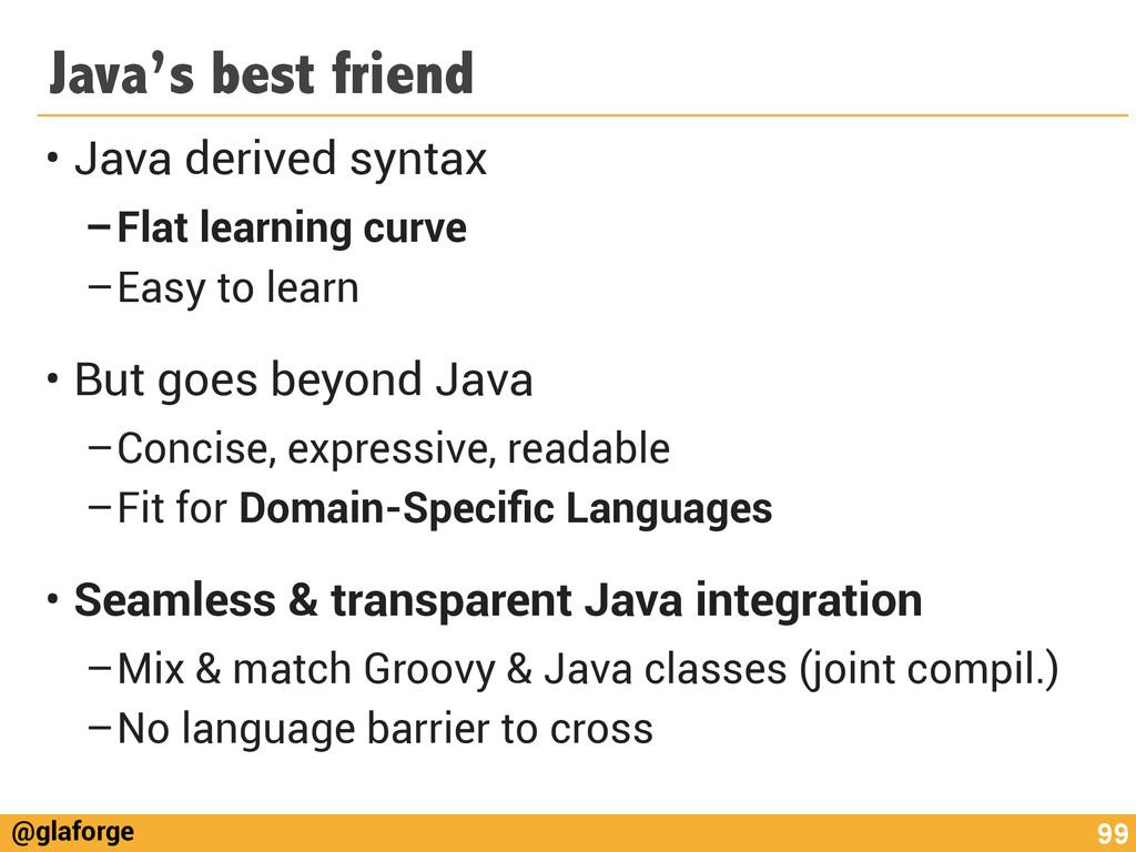 @glaforge Java's best friend • Java derived syn...