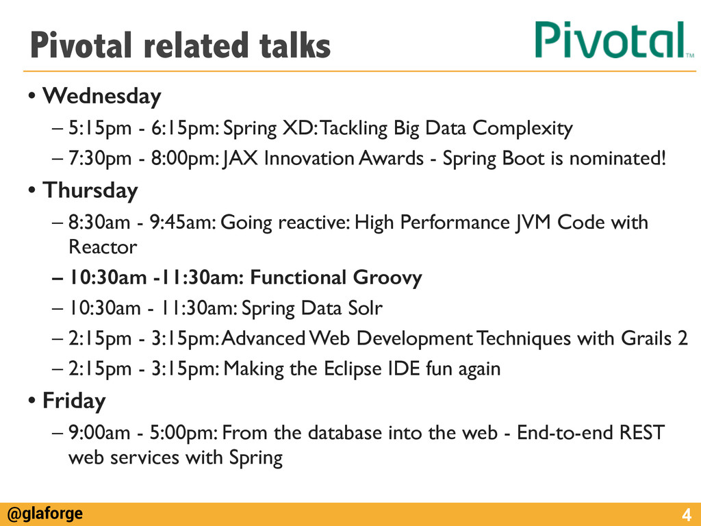 @glaforge Pivotal related talks • Wednesday – 5...