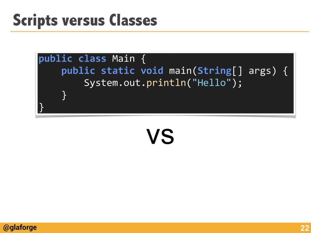 @glaforge Scripts versus Classes 22 public c...