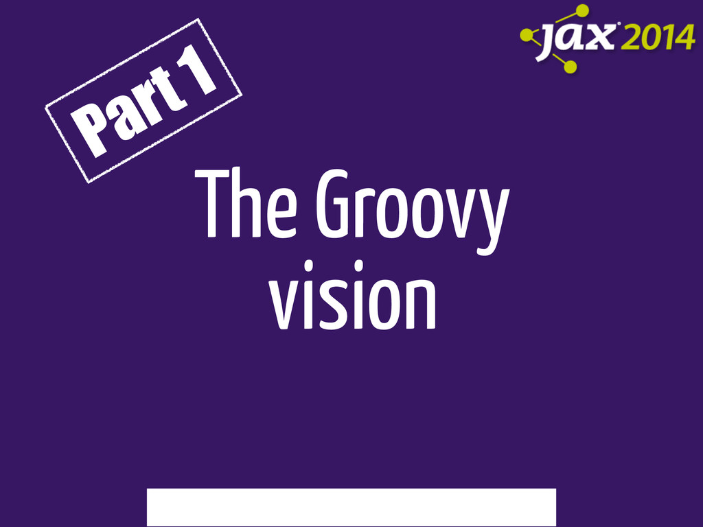 The Groovy vision Part 1