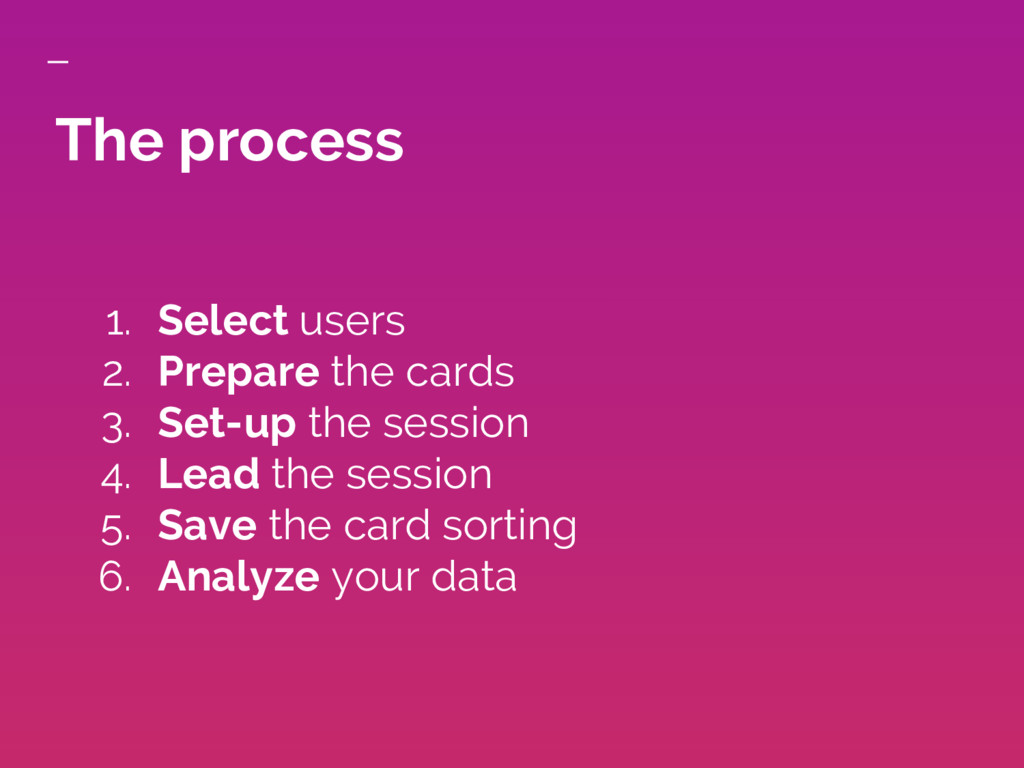 The process 1. Select users 2. Prepare the card...