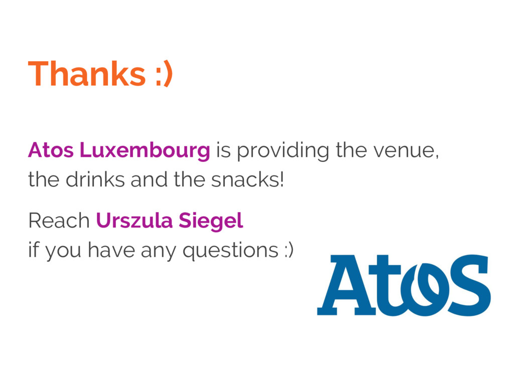 Thanks :) Atos Luxembourg is providing the venu...