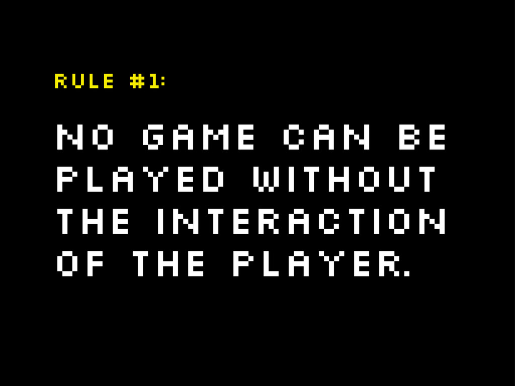 No game can be played without the interaction o...