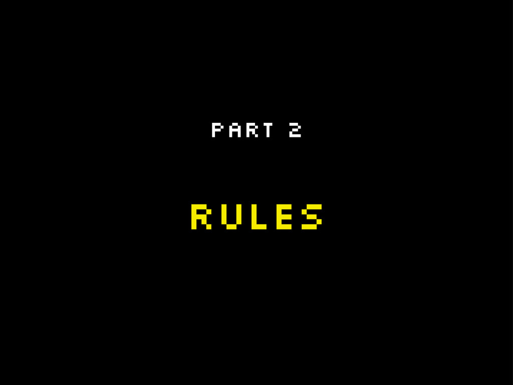 Rules Part 2