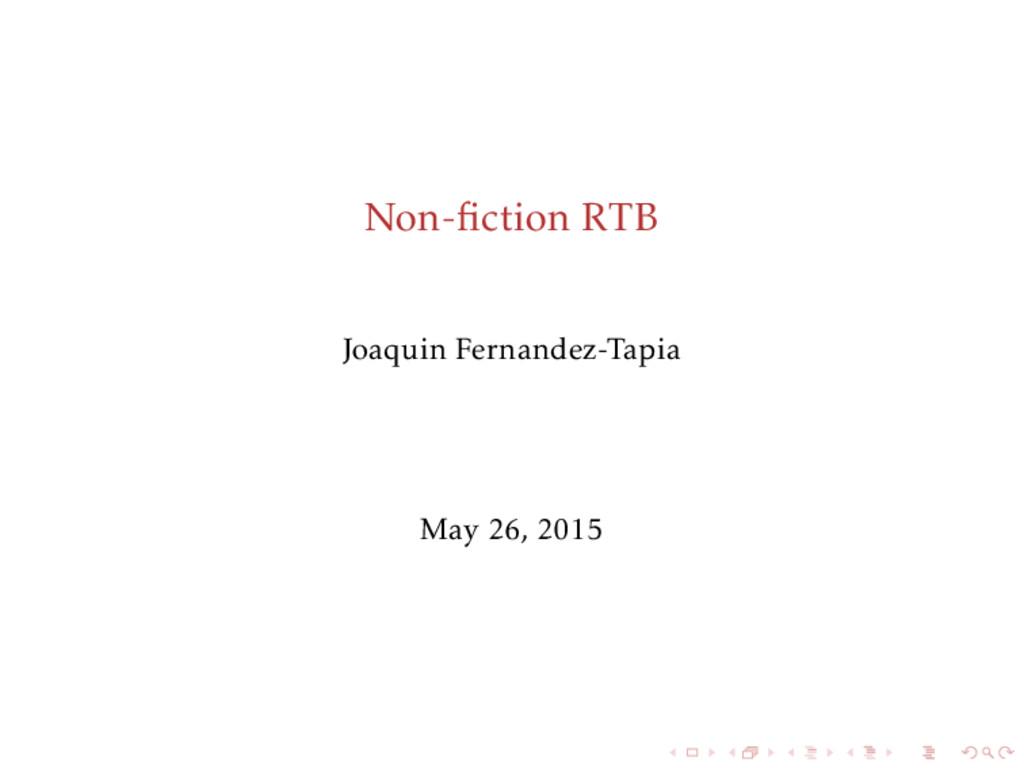 Non-fiction RTB Joaquin Fernandez-Tapia May 26, ...