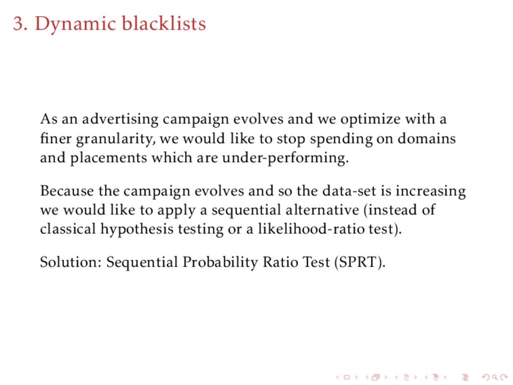 3. Dynamic blacklists As an advertising campaig...